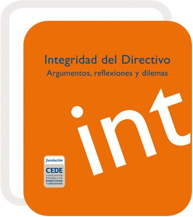 """""""Integridad del directivo; argumentos, reflexiones y dilemas"""""""